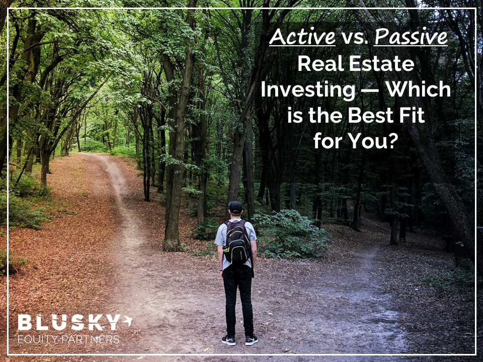Active vs. Passive Real Estate Investing — Which is the Best Fit for You?