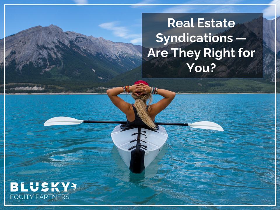 Real Estate Syndications — Are They Right for You?