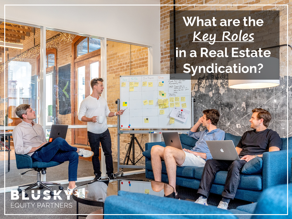 What are the Key Roles in a Real Estate Syndication?