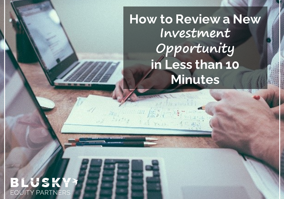 How to Review a New Investment Opportunity in Less than 10 Minutes