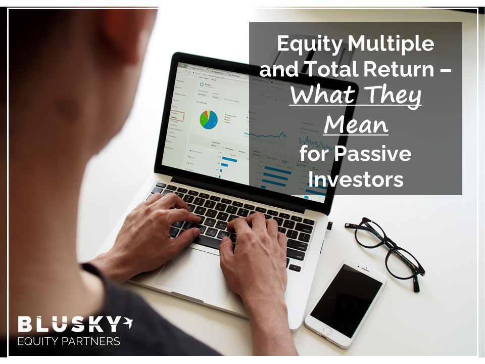 Equity Multiple and Total Return – What They Mean for Passive Investors