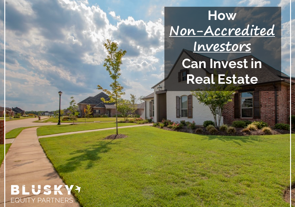 How Non-Accredited Investors Can Invest in Real Estate