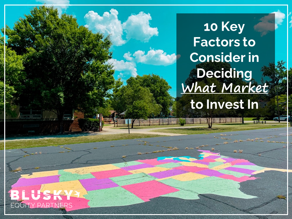 10 Key Factors to Consider in Deciding What Market to Invest In