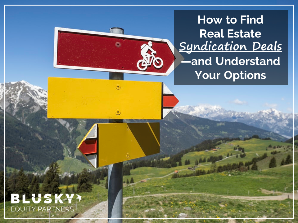 How to Find Real Estate Syndication Deals—and Understand Your Options